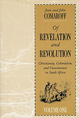 Of Revelation and Revolution By Comaroff, Jean