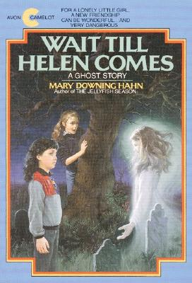 Wait Till Helen Comes By Hahn, Mary Downing