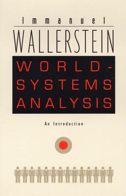 World-Systems Analysis By Wallerstein, Immanuel