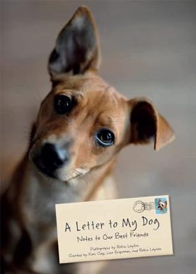 A Letter to My Dog By Layton, Robin